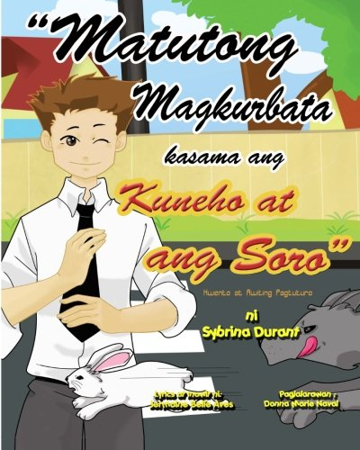 Download ''Matutong Magkurbata Kasama Ang Kuneha at ang Sara'': Tagalog Language Storybook With Instructional Song (Tagalog Edition) pdf epub