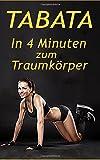 1: Tabata: DAS 4-Minuten HIIT Training, schnell Fettverbrennung aktivieren & effektiver Muskelaufbau (Fett verbrennen am Bauch, Sixpack, Stoffwechsel ... für Frauen,  Abnehmen, Fitness ohne Geräte)