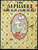img - for The Alphabet that was Good to Eat book / textbook / text book