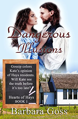 Book: Dangerous Illusions (Hearts of Hays Book 1) by Barbara Goss