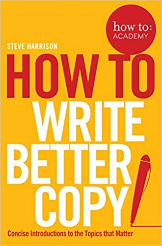 how to write better copy how to academy