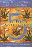 The Fifth Agreement: A Practical Guid...
