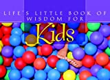 Life's Little Book of Wisdom for Kids, Barbour Publishing, Inc. Staff, 1597899615