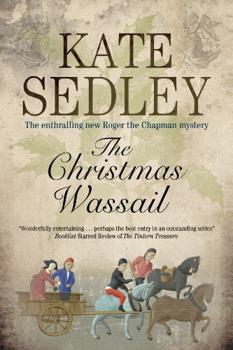 The Christmas Wassail (Roger the Chapman Mysteries Book 22)