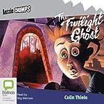 The Twilight Ghost: Aussie Chomps | Colin Thiele