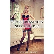 Crossdressing & Sissy Bundle (3 Crossdressing & Sissification, First-Time Stories)