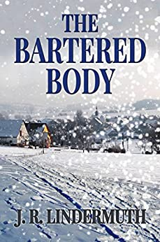 The Bartered Body by [Lindermuth, J R]