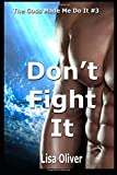 img - for Don't Fight It (The Gods Made Me Do It) (Volume 3) book / textbook / text book