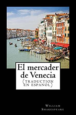 El mercader de Venecia (traduction en espanol) (Spanish ...