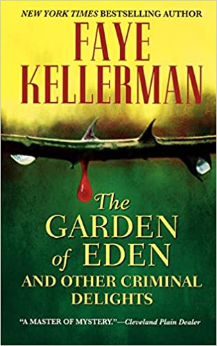 The Garden of Eden and Other Criminal Delights: Faye Kellerman ...