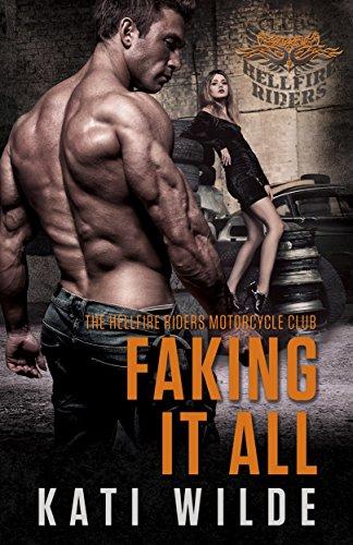 Faking It All: A Hellfire Riders MC Romance