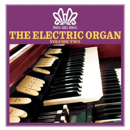 Music Hall Magic... The Electric Organ (Vol. 2) by Various
