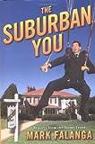 The Suburban You, Mark Falanga, 0767918908