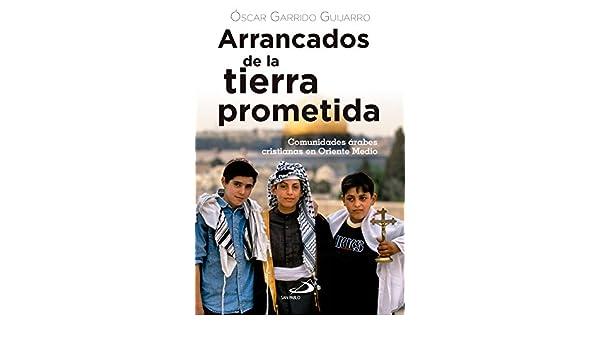 Arrancados de la tierra prometida: Comunidades árabes ...
