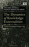 img - for The Dynamics of Knowledge Externalities: Localized Technological Change in Italy by Cristiano Antonelli (2011-02-28) book / textbook / text book