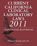 Current California Clinical Laboratory Laws 2011, Thomas Tempske, 145646230X