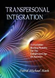 Transpersonal Integration, David Michael Hash, 1893037193
