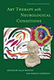 img - for Art Therapy with Neurological Conditions book / textbook / text book