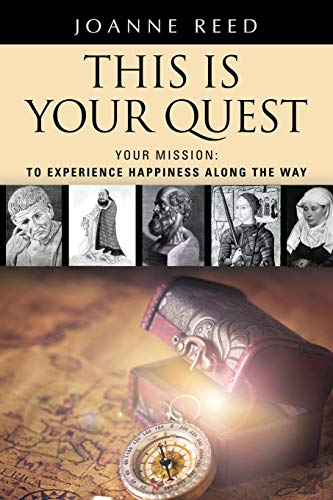 - THIS IS YOUR QUEST - Your Mission: To Experience True Happiness Along the Way