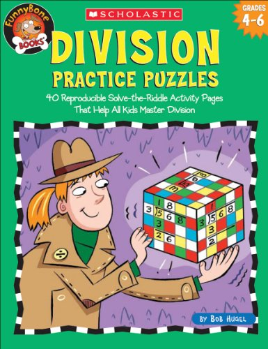 Division Practice Puzzles: 40 Reproducible Solve-the-Riddle Activity Pages That Help All Kids Master Division, Grades 4-6 (Funnybone Books)