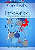 Creativity and Innovation: Theory, Research, and Practice
