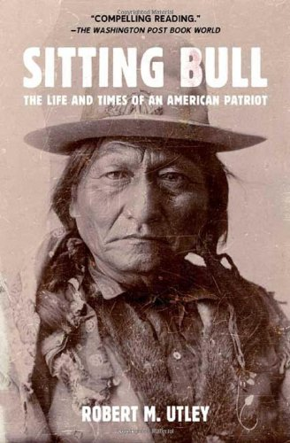 Sitting Bull: The Life and Times of an American Patriot (Sitting Life)