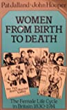 Women from Birth to Death : The Female Life Cycle in Britain 1830-1914, Pat Jalland, John Hooper, 0391033824