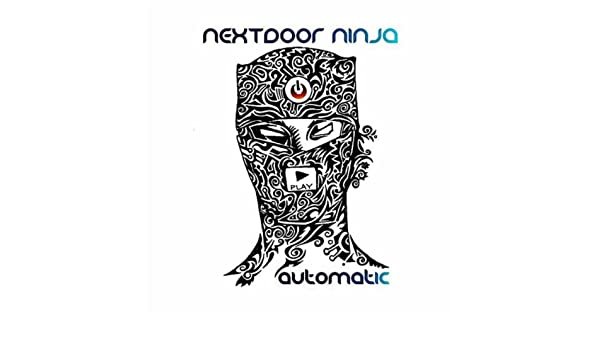 Automatic de Next Door Ninja en Amazon Music - Amazon.es