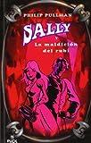 Sally a la Maldicion del Rubi, Philip Pullman, 8496886018