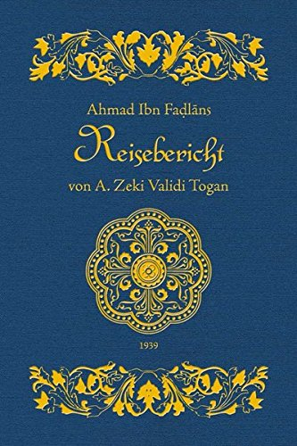 Ibn Fadlan's Reisebericht (Arabisch) Gebundenes Buch – 1. Januar 2008 A Zeki Togan Ibn Fadlan' s Reisebericht Fines Mundi 3937246010