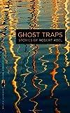 Ghost Traps, Robert Abel, 0820344915