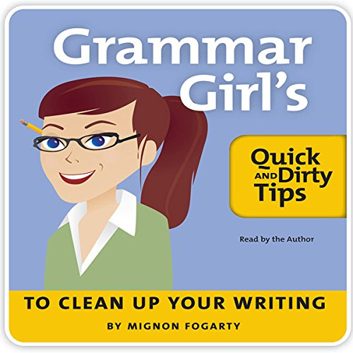 Grammar Girl's Quick and Dirty Tips to Clean Up Your Writing Audiobook [Free Download by Trial] thumbnail