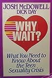 Why Wait?, Josh McDowell, 0898401747