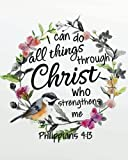 """I can do all things through christ who strengthens me: A Christian Bible Study Workbook 132 Pages 8""""x10"""" Journal: Volume 3 (My Bible Study Journal Christian Notebook Workbook Series)"""