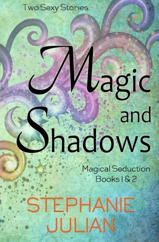 Read Online Magic and Shadows (Magical Seduction) (Volume 1) pdf