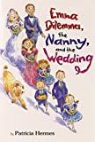Emma Dilemma, the Nanny, and the Wedding (Emma Dilemma series)