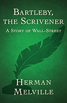Bartleby The Scrivener A Story Of Wall Street Ebook border=