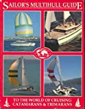 Sailor's Multihull Guide to the World of Cruising Catamarans and Trimarans, Kevin Jeffrey and Charles Kanter, 0962756210