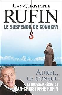Le suspendu de Conakry, Rufin, Jean-Christophe