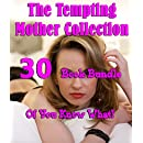 The Tempting Mother Collection (30 Book Bundle Of You Know What!)