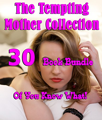 the-tempting-mother-collection-30-book-bundle-of-you-know-what