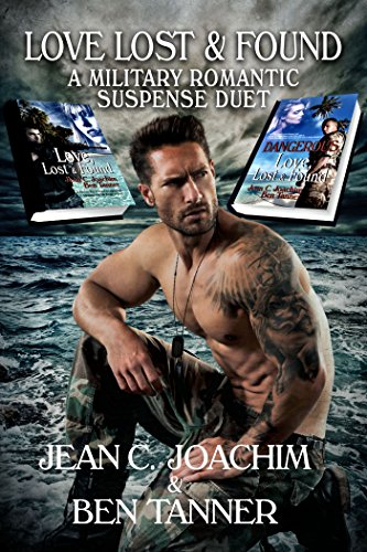 LOVE LOST & FOUND: A Military Romantic Suspense Duet