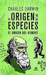 Origen de las especies, El. El origen del hombre Obras