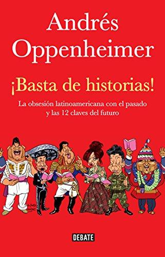 basta-de-historias-la-obsesion-latinoamericana-con-el-pasado-y-las-12-claves-del-futuro-spanish-edit