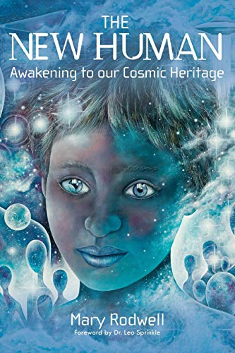 The New Human: Awakening to Our Cosmic Heritage by Mary Rodwell