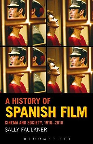 A History of Spanish Film: Cinema and Society 1910-2010