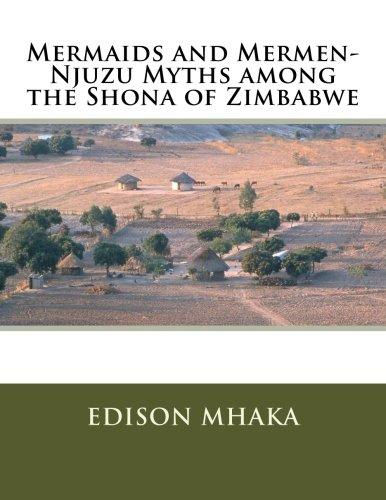 Mermaids and Mermen-Njuzu Myths among the Shona of Zimbabwe