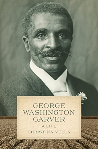 George Washington Carver  A Life  Southern Biography Series
