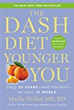 The DASH Diet Younger You: Shed 20 Years--and Pounds--in Just 10 Weeks (A DASH Diet Book) (English Edition)