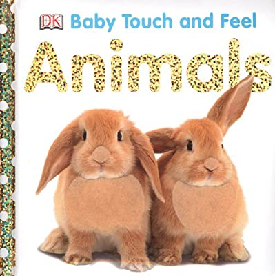 Animals Baby Touch And Feel from DK Preschool